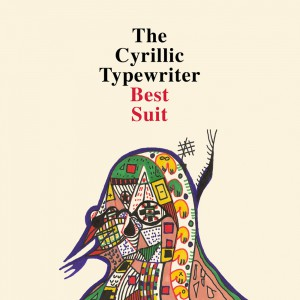 The Cyrillic Typewriter – Best Suit (12″ lp)