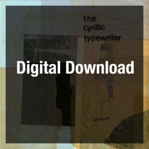 the cyrillic typewriter (Digital Download (mp3)
