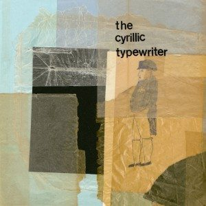 the cyrillic typewriter (12″ lp)