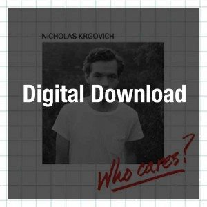 Nicholas Krgovich – Who Cares?