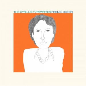 the cyrillic typewriter – French Door (12″ lp)