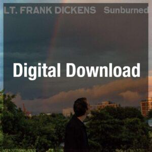 Lt. Frank Dickens – Sunburned (Digital Download (mp3)